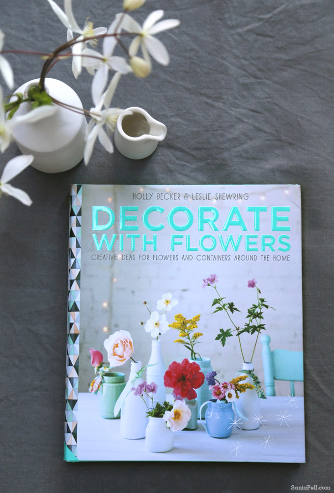 Decorate With Flowers book by Holly Becker and Leslie Shewring - photo by Sania Pell